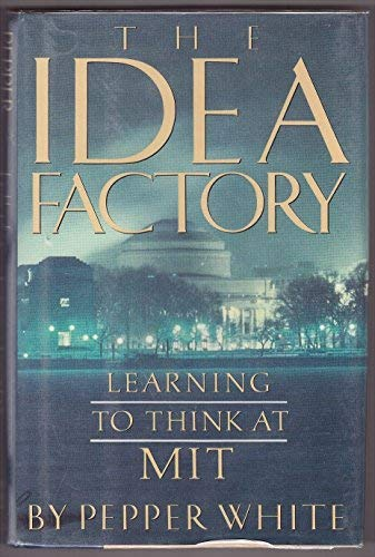 9780525933472: The Idea Factory: Learning to Think at M.I.T.