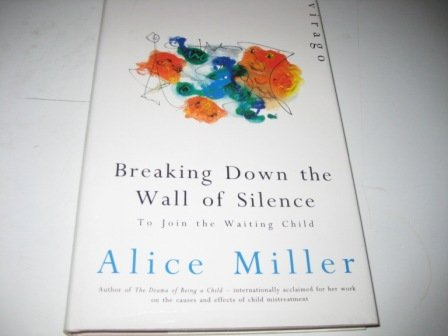 9780525933571: Miller Alice : Breaking down the Wall of Silence(Hbk)