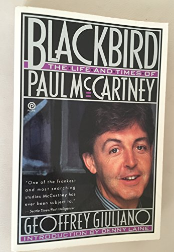 Blackbird: the life and times of Paul McCartney: Geoffrey Giuliano; Introduction by Denny Laine