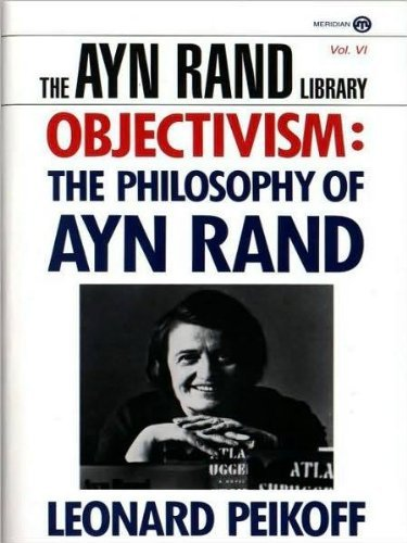 9780525933809: Objectivism: The Philosophy of Ayn Rand