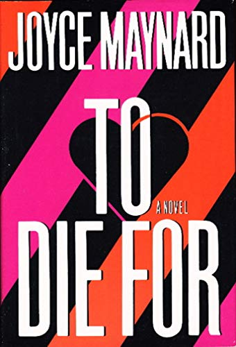 To Die For.: Joyce Maynard