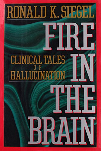 9780525934080: Fire in the Brain: Clinical Tales of Hallucination