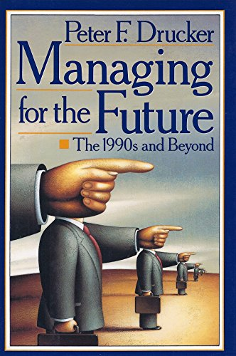 9780525934141: Drucker Peter : Managing for Future