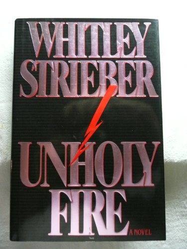 9780525934158: Strieber Whitley : Unholy Fire