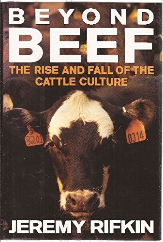9780525934202: Beyond Beef: The Rise and Fall of the Cattle Culture