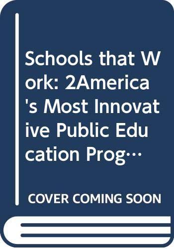 9780525934219: Schools that Work: 2America's Most Innovative Public Education Programs