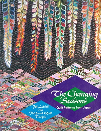9780525934387: The Liddell Jill : Changing Seasons (HB): Quilt Patterns from Japan