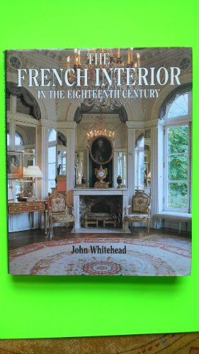 9780525934448: Whitehead John : French Interior in the C18(HB)