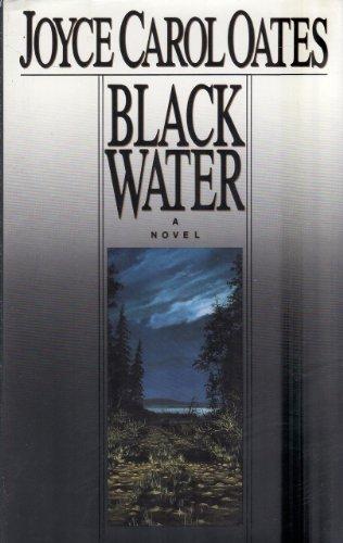 Black Water: Oates, Joyce Carol