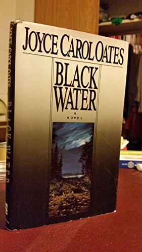 Black Water: A Novel: Oates, Joyce Carol