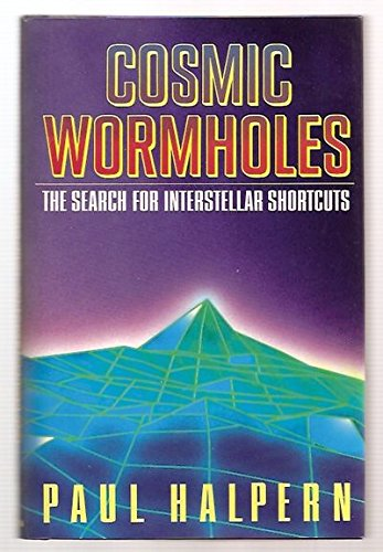 9780525934776: Cosmic Wormholes: 2The Search for Interstellar Shortcuts