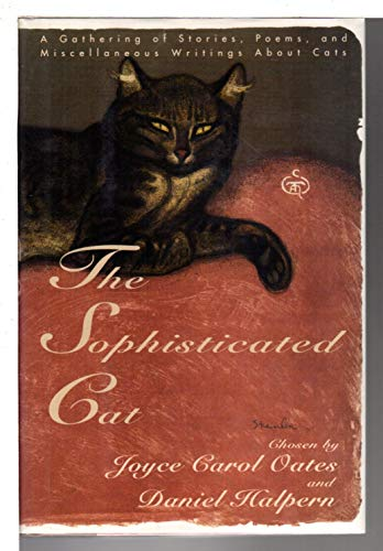 The Sophisticated Cat: 2A Gathering of Stories, Poems, and Miscellaneous Writings About Cats