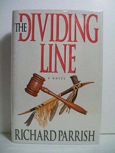 9780525935612: The Dividing Line: 2A Novel