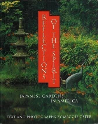 Reflections of the Spirit: Japanese Gardens in America