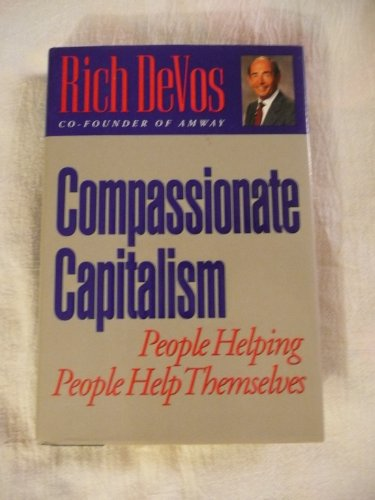 9780525935674: Compassionate Capitalism: People Helping People Help Themselves