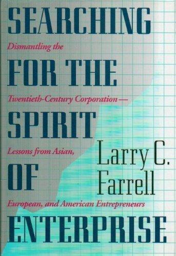 Searching for the Spirit of Enterprise -: Larry C. Farrell