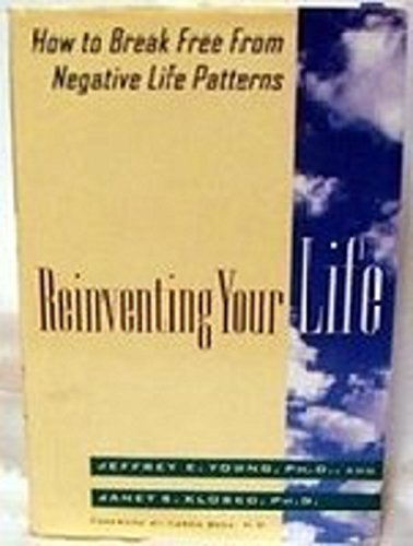 9780525935841: Reinventing Your Life: How to Break Free from Negative Life Patterns