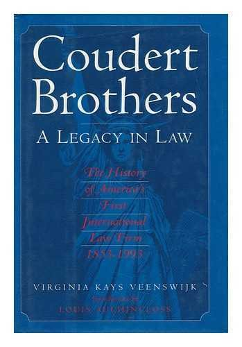 9780525935858: Coudert Brothers: A Legacy in Law: The History of America's First International Law Firm
