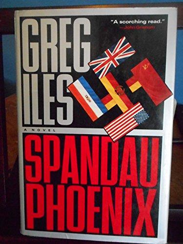 9780525936046: Iles Greg : Spandau Phoenix (HB)
