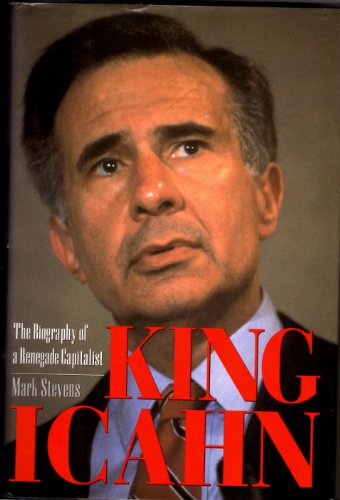 9780525936138: King Icahn: The Biography of a Renegade Capitalist