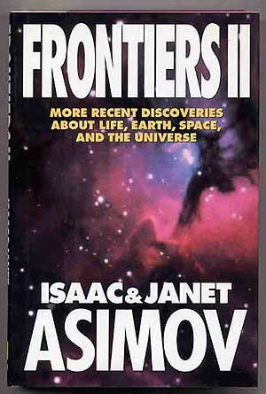 FrontiersII: More Recent Discoveries About Life, Earth,: Isaac Asimov, Janet