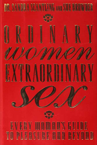9780525936404: Ordinary Women, Extraordinary Sex: Every Woman's Guide to Pleasure and Beyond