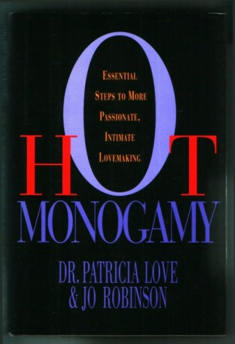 Hot Monogamy: Essential Steps to More Passionate,: Love, Mother; Robinson,