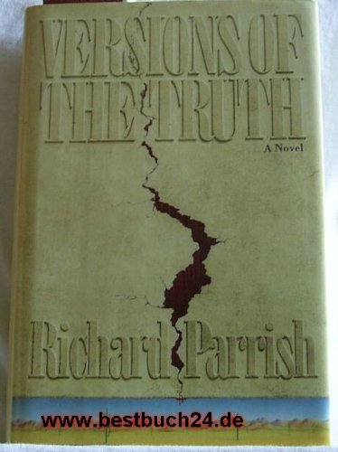 Versions of the Truth: A Novel: Parrish, Richard