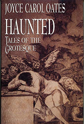 Haunted: Tales of the Grotesque INSCRIBED by the author: Oates, Joyce Carol