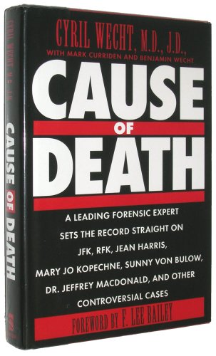 9780525936619: Cause of Death: A Leading Forensic Expert Sets the Record Straight