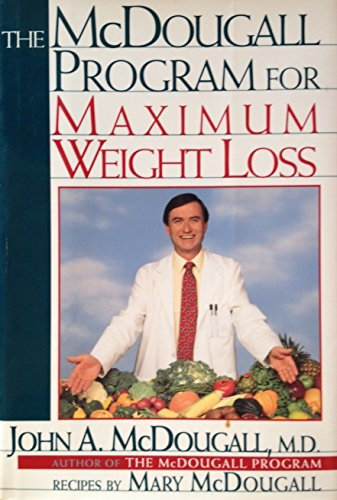 9780525936787: The Mcdougall Program for Maximum Weight Loss