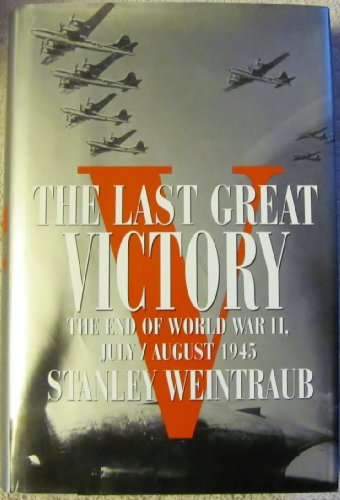 9780525936879: The Last Great Victory: The End of World War II, July/August 1945