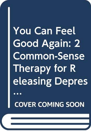You Can Feel Good Again: Common-Sense Therapy for Releasing Depression and Changing Your Life (0525937056) by Richard Carlson