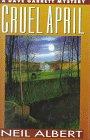 Cruel April: A Dave Garrett Mystery: Albert, Neil