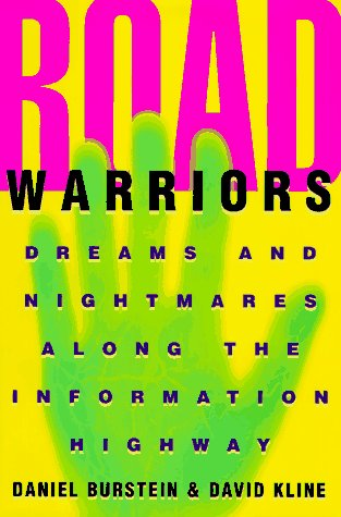 9780525937265: Road Warriors: Dreams and Nightmares Along the Information Highway