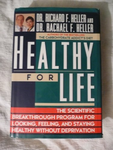 9780525937333: Healthy for Life: The Scientific Breakthrough Program for Looking, Feeling, and Staying Healthy Without Deprivation