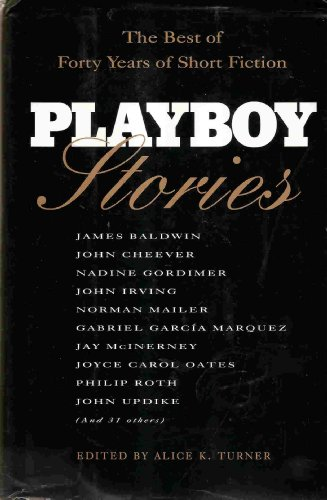 Playboy Stories: The Best of Forty Years of Short Fiction: Turner, Alice K.-Edited By