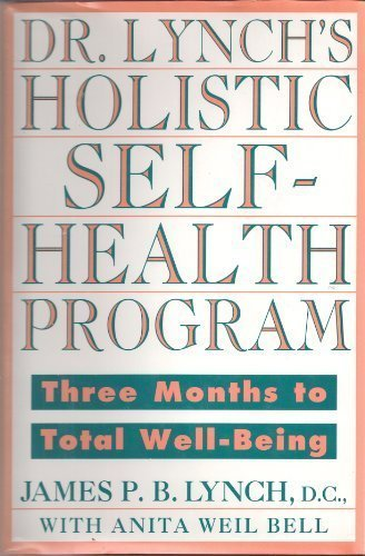 9780525937609: Dr. Lynch's Holistic Self-health Program: Three Months to Total Well-Being