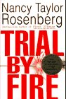 Trial by Fire: Rosenberg, Nancy Taylor