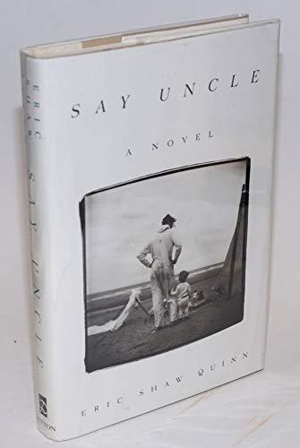 9780525937807: Say Uncle: A Novel