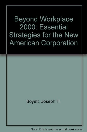 Beyond Workplace 2000: 8Essential Strategies for the: Boyett, Joseph H.,