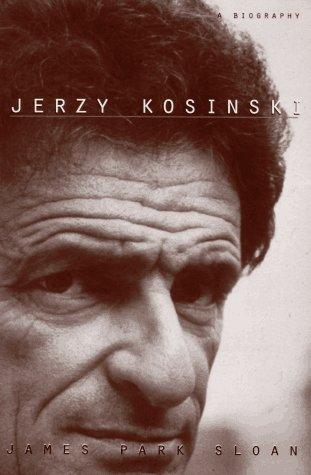 Jerzy Kosinski: A Biography: Sloan, James Park