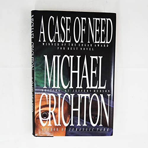 A Case Of Need: Michael Crichton, Jeffery Hudson