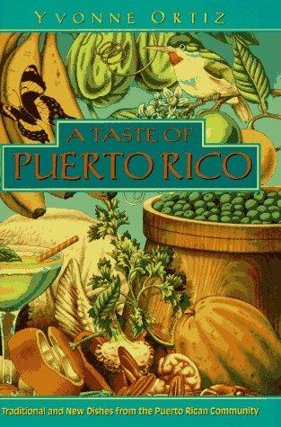 A Taste of Puerto Rico: Ortiz, Yvonne