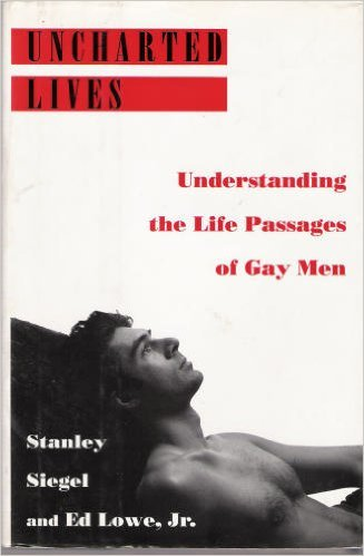 Uncharted Lives: Understanding the Life Passages of Gay Men