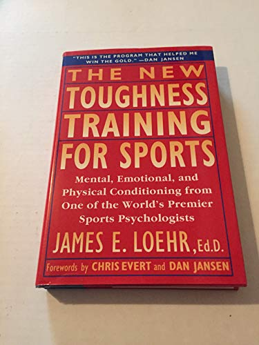 9780525938392: The New Toughness Training for Sports: Mental Emotional Physical Conditioning from 1 World's Premier Sports Psychologis