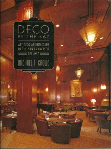 9780525938569: Deco by the Bay: Art Deco Architecture in the San Francisco Bay Area