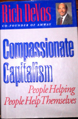 Compassionate Capitalism People Helping: Rich Devos