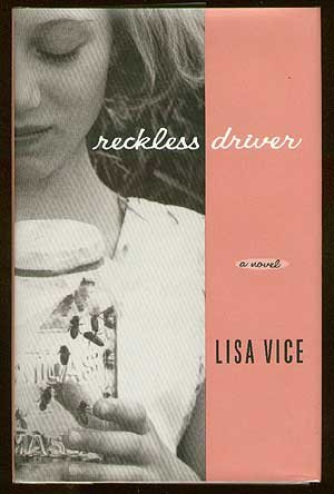 Reckless Driver: A Novel: Lisa Vice
