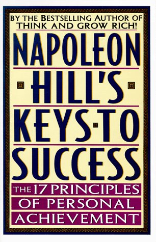 9780525938866: Napoleon Hill's Keys to Success: The 17 Principles of Personal Achievement